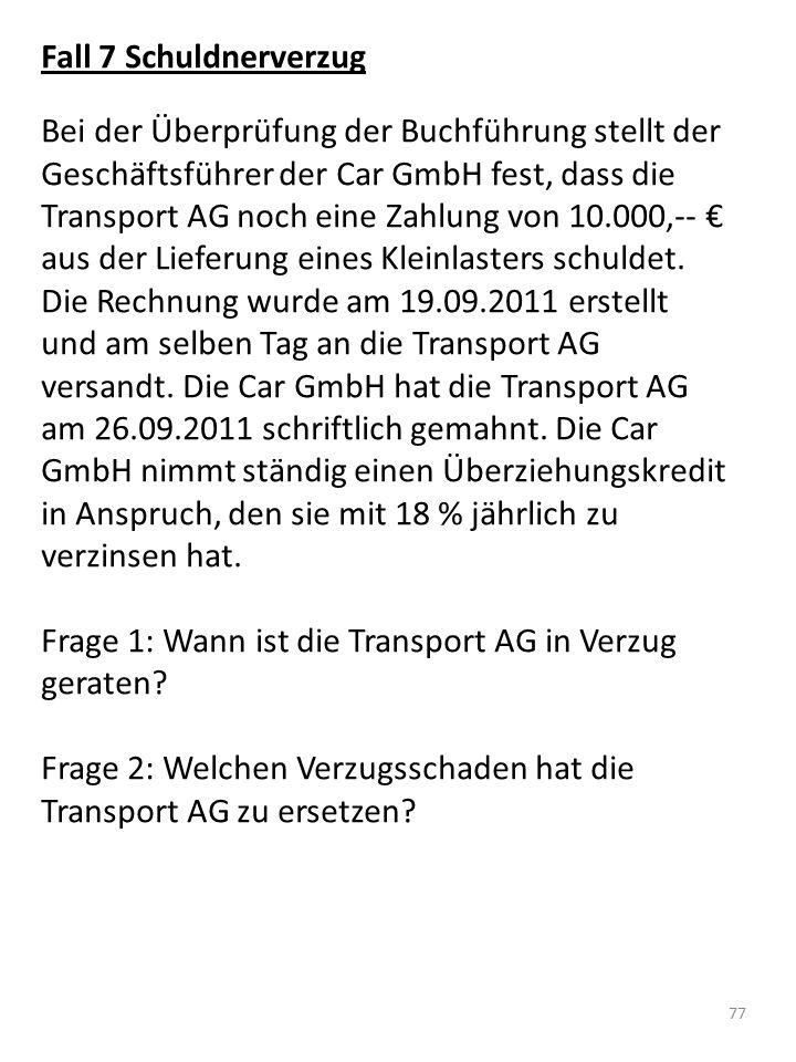 Frage 1: Wann ist die Transport AG in Verzug geraten
