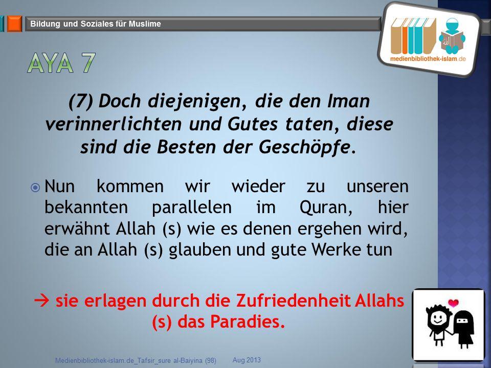  sie erlagen durch die Zufriedenheit Allahs (s) das Paradies.