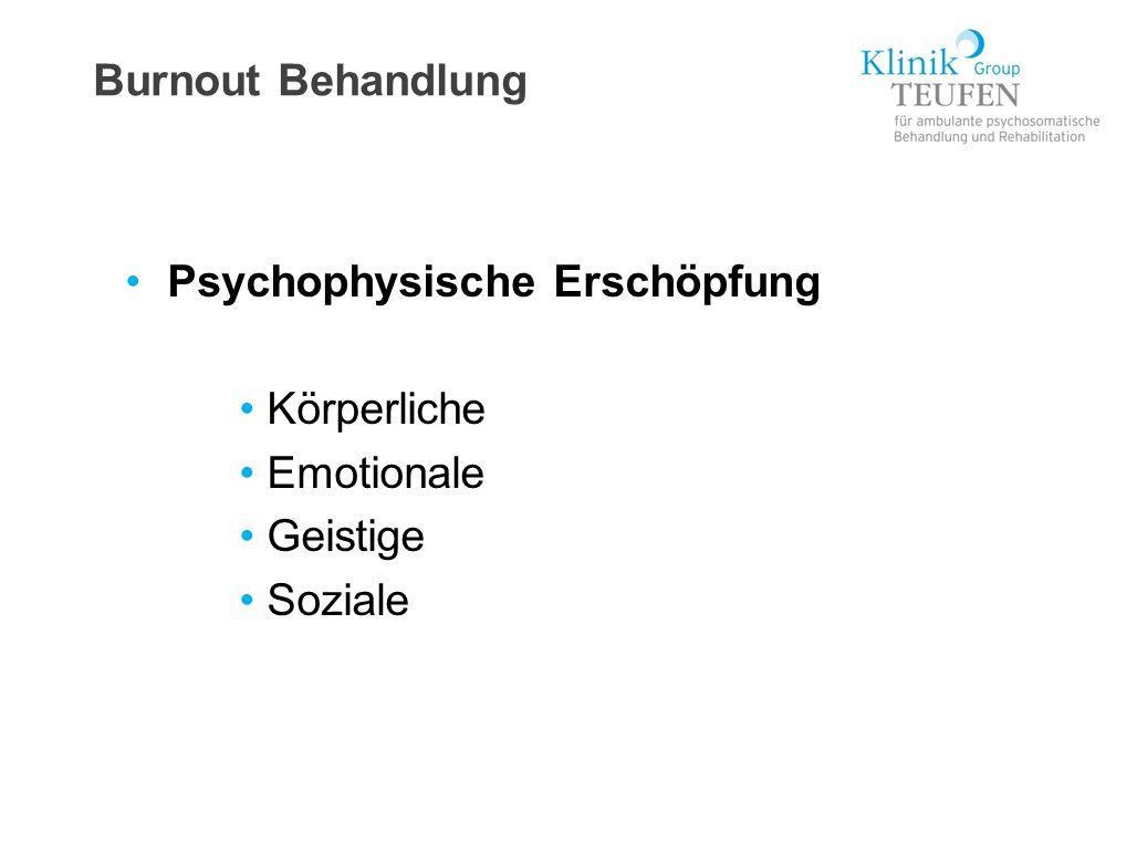 Burnout Behandlung Psychophysische Erschöpfung Körperliche Emotionale Geistige Soziale