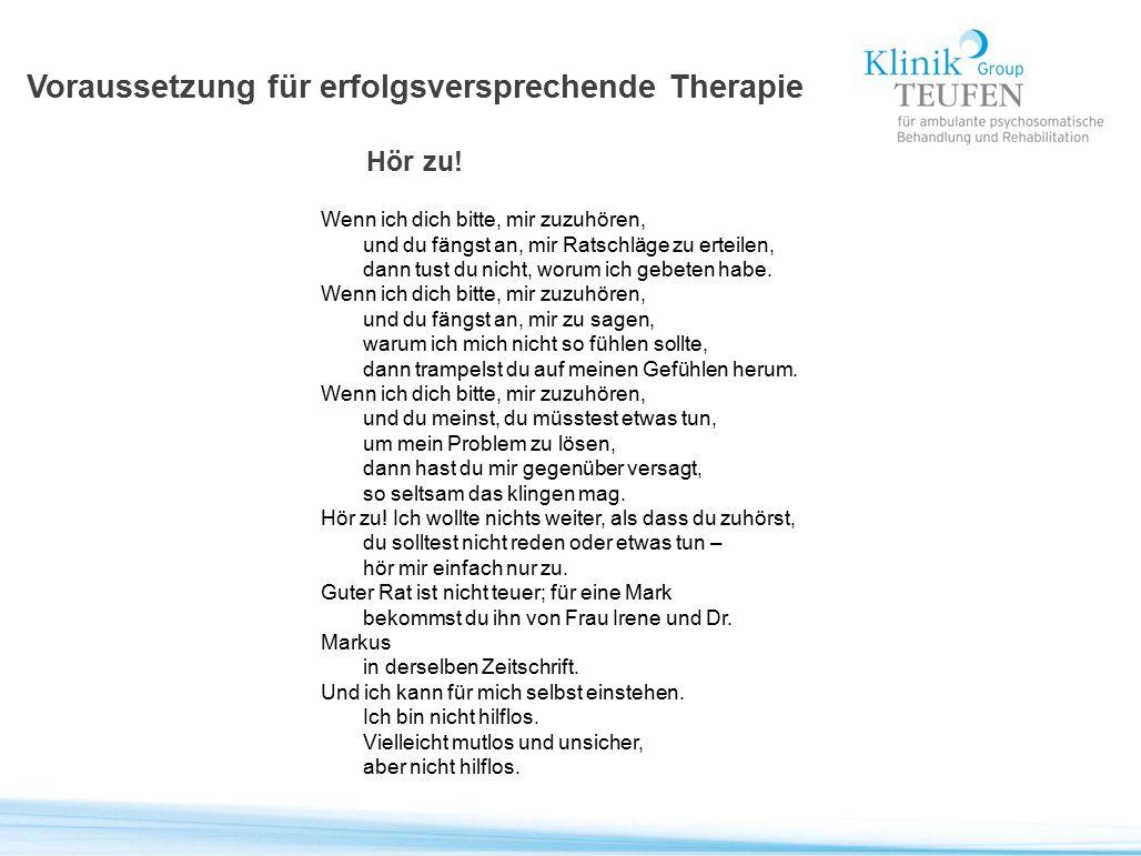 Voraussetzung für erfolgsversprechende Therapie Hör zu!