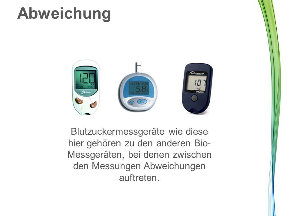 Abweichung Blutzuckermessgeräte wie diese hier gehören zu den anderen Bio-Messgeräten, bei denen zwischen den Messungen Abweichungen auftreten.