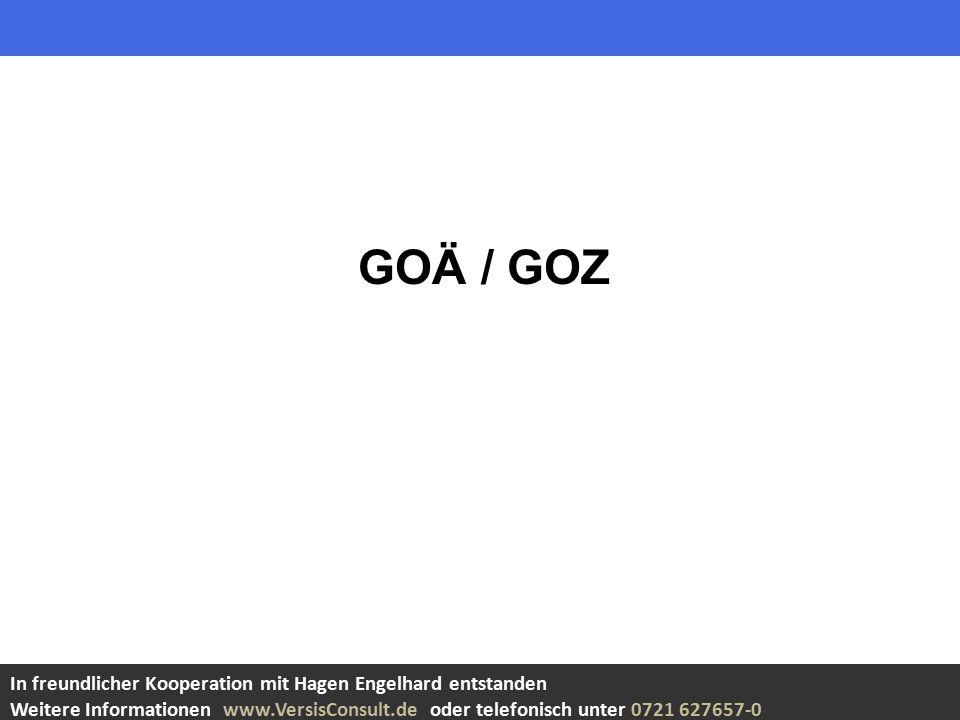 GOÄ / GOZ In freundlicher Kooperation mit Hagen Engelhard entstanden