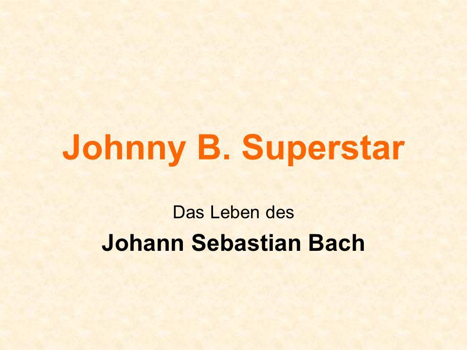 Das Leben des Johann Sebastian Bach