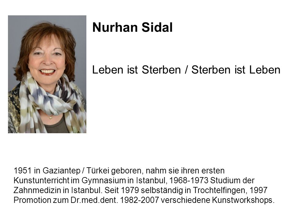 Nurhan Sidal Leben ist Sterben / Sterben ist Leben