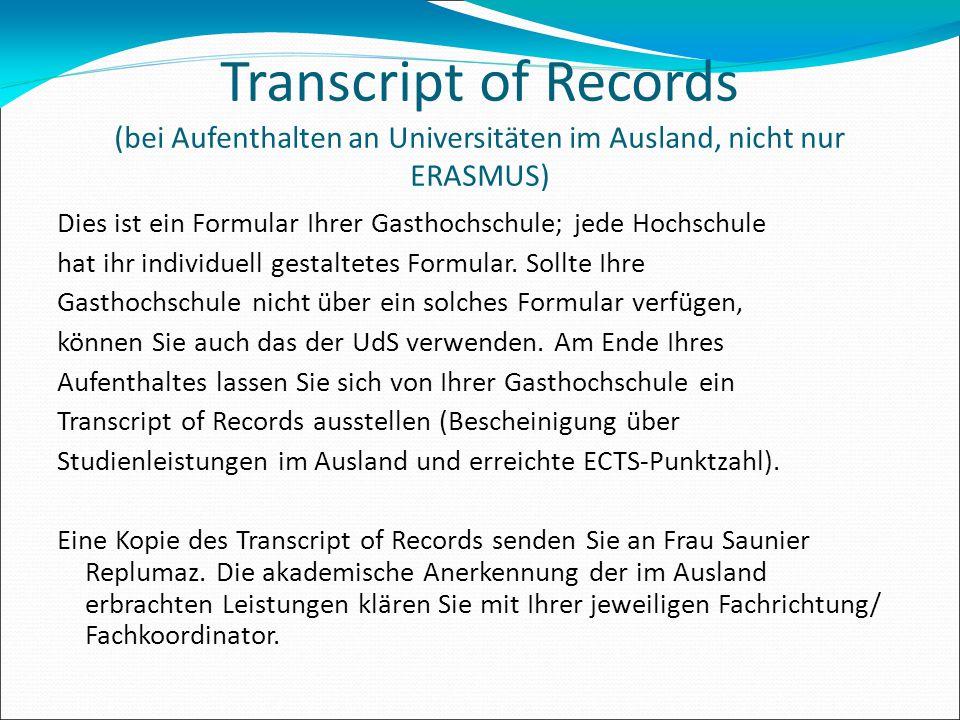 Transcript of Records (bei Aufenthalten an Universitäten im Ausland, nicht nur ERASMUS)