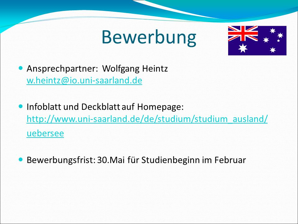 Bewerbung Ansprechpartner: Wolfgang Heintz w.heintz@io.uni-saarland.de