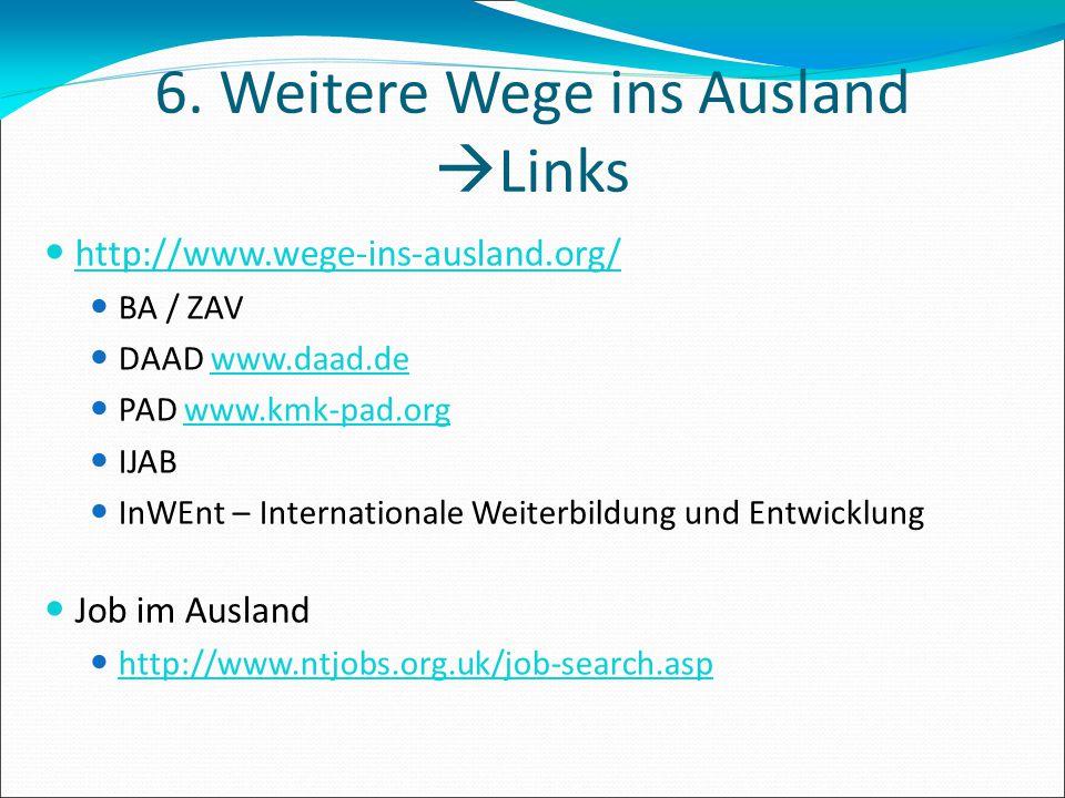 6. Weitere Wege ins Ausland Links