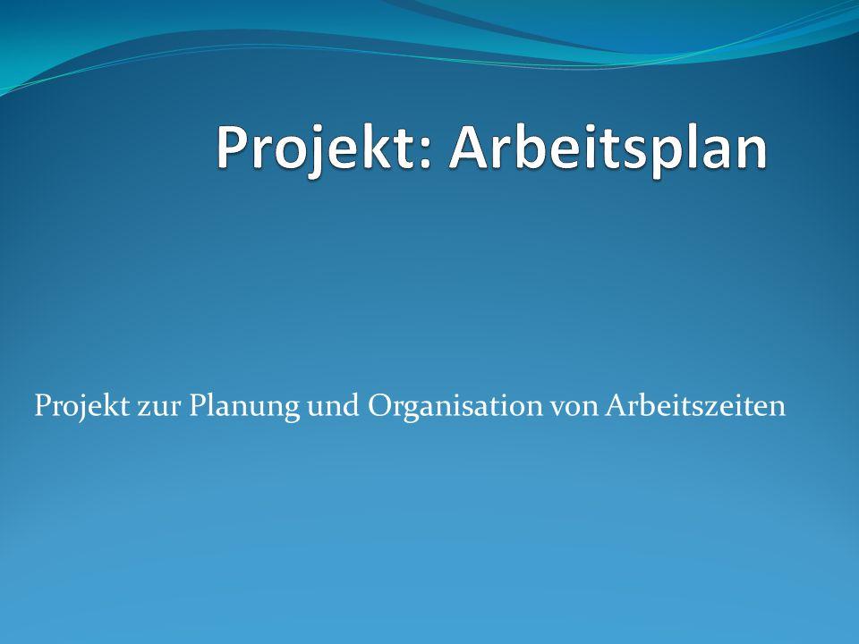 Projekt zur Planung und Organisation von Arbeitszeiten
