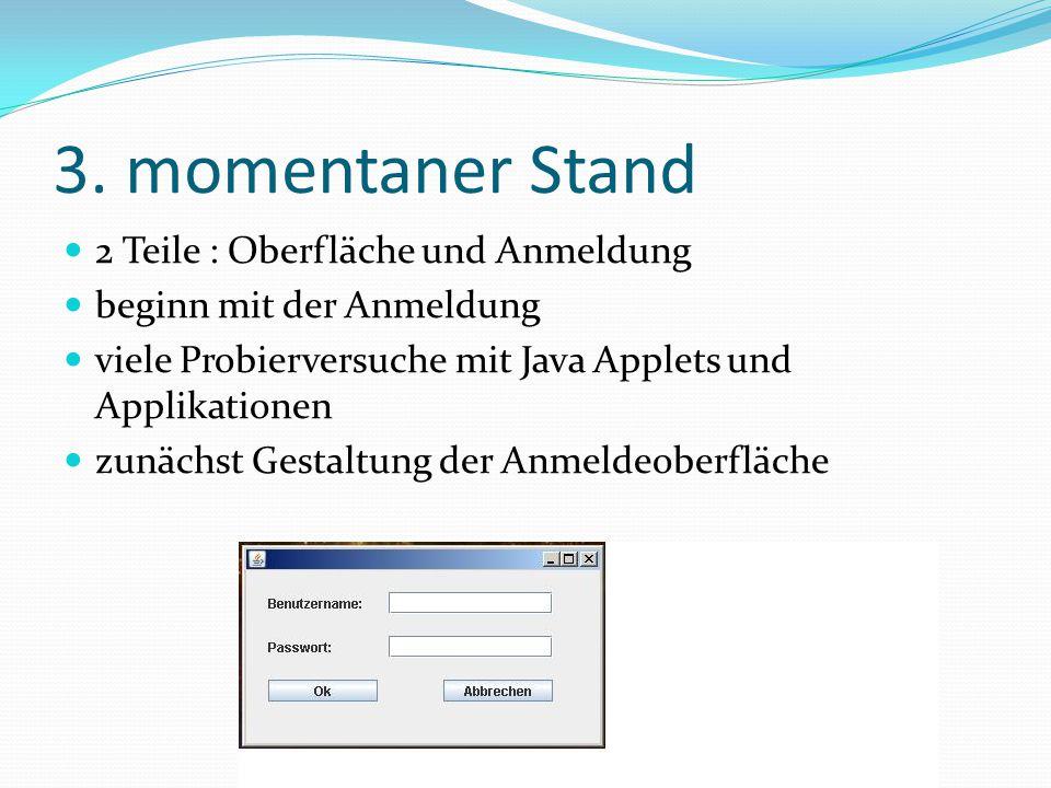 3. momentaner Stand 2 Teile : Oberfläche und Anmeldung