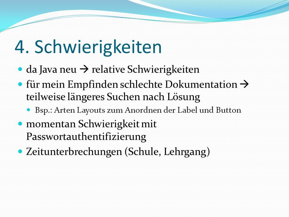 4. Schwierigkeiten da Java neu  relative Schwierigkeiten