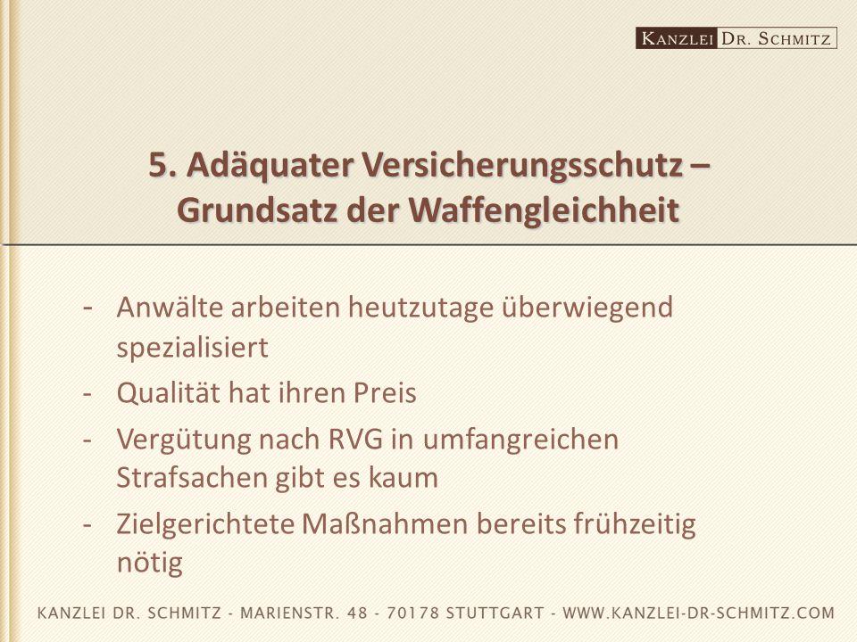 5. Adäquater Versicherungsschutz – Grundsatz der Waffengleichheit
