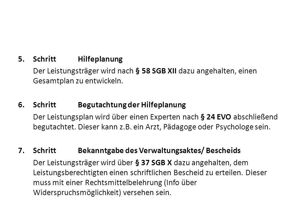 Schritt Hilfeplanung Der Leistungsträger wird nach § 58 SGB XII dazu angehalten, einen Gesamtplan zu entwickeln.