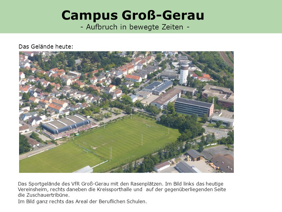 Campus Groß-Gerau - Aufbruch in bewegte Zeiten - Das Gelände heute: