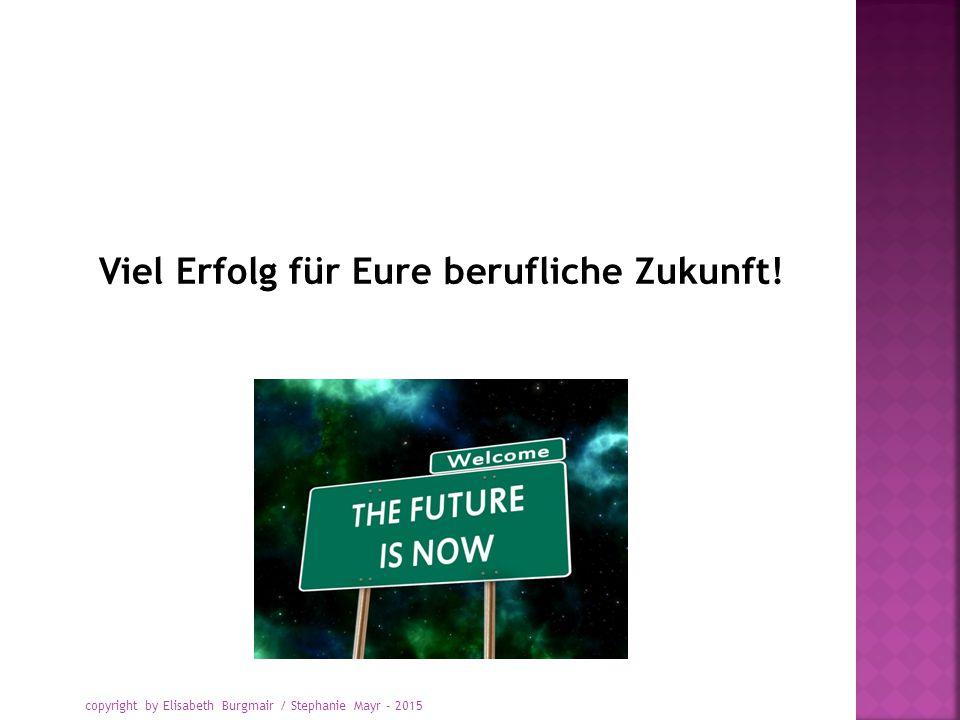 Viel Erfolg für Eure berufliche Zukunft!