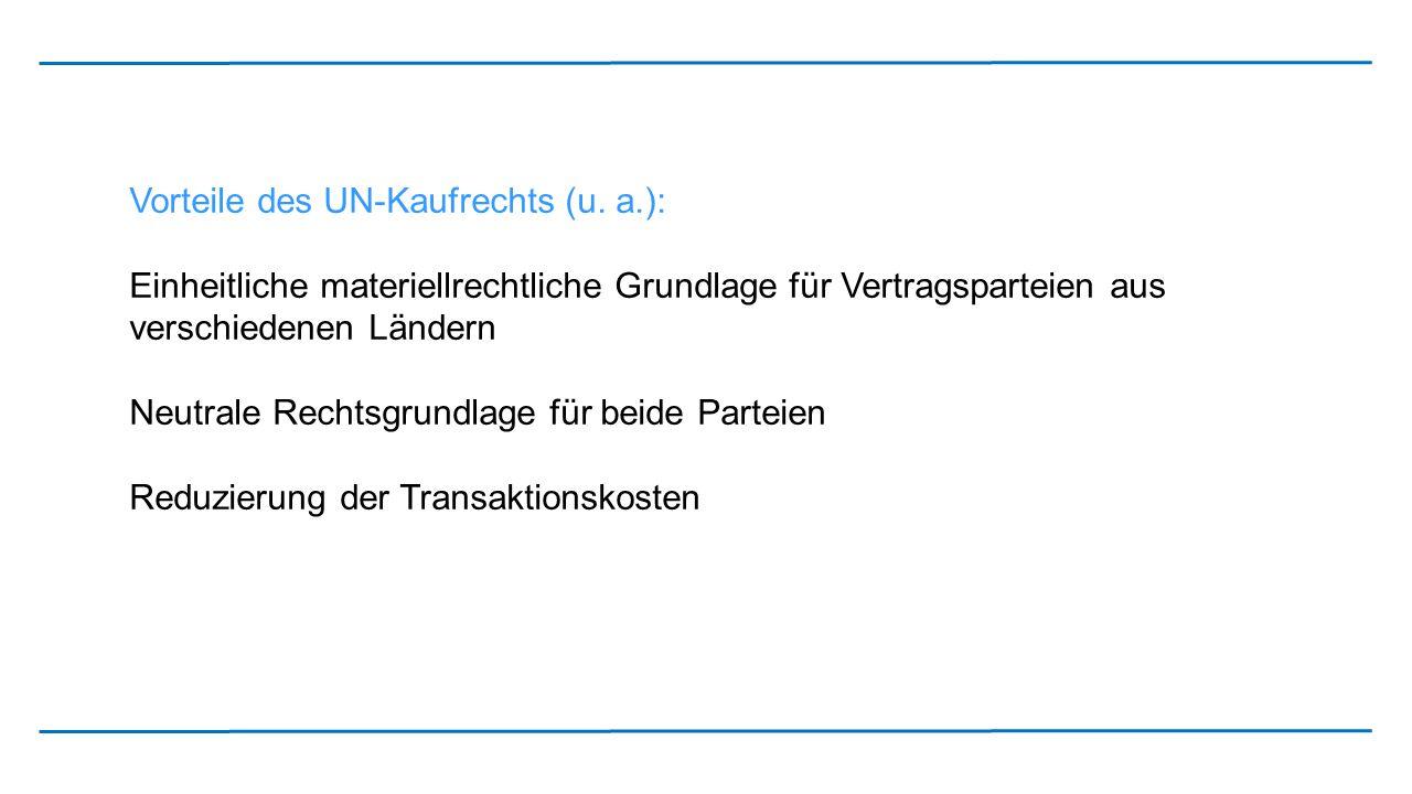 Vorteile des UN-Kaufrechts (u. a.):