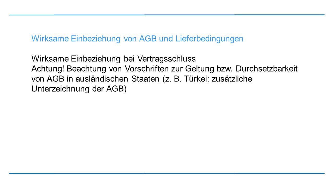Wirksame Einbeziehung von AGB und Lieferbedingungen