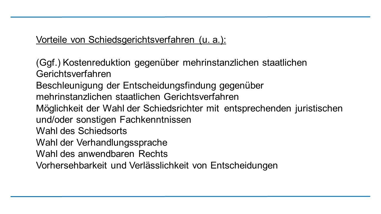 Vorteile von Schiedsgerichtsverfahren (u. a.):