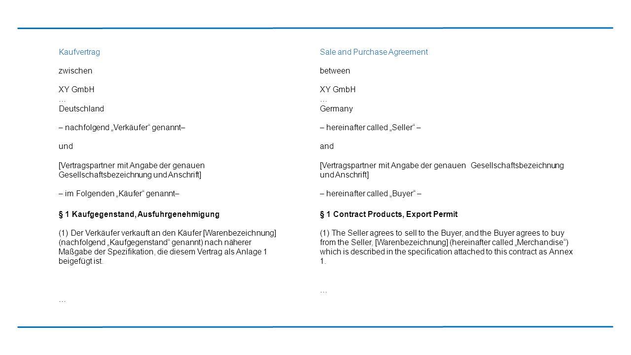 """Kaufvertrag Sale and Purchase Agreement. zwischen. XY GmbH. … Deutschland. – nachfolgend """"Verkäufer genannt–"""