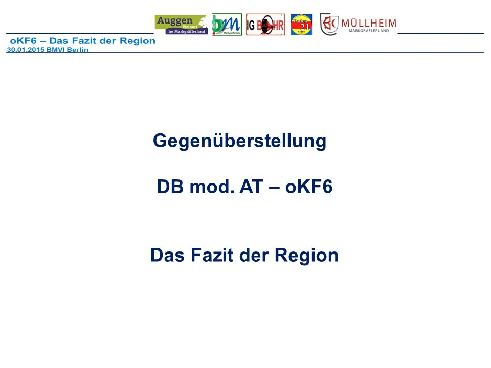 Gegenüberstellung DB mod. AT – oKF6 Das Fazit der Region