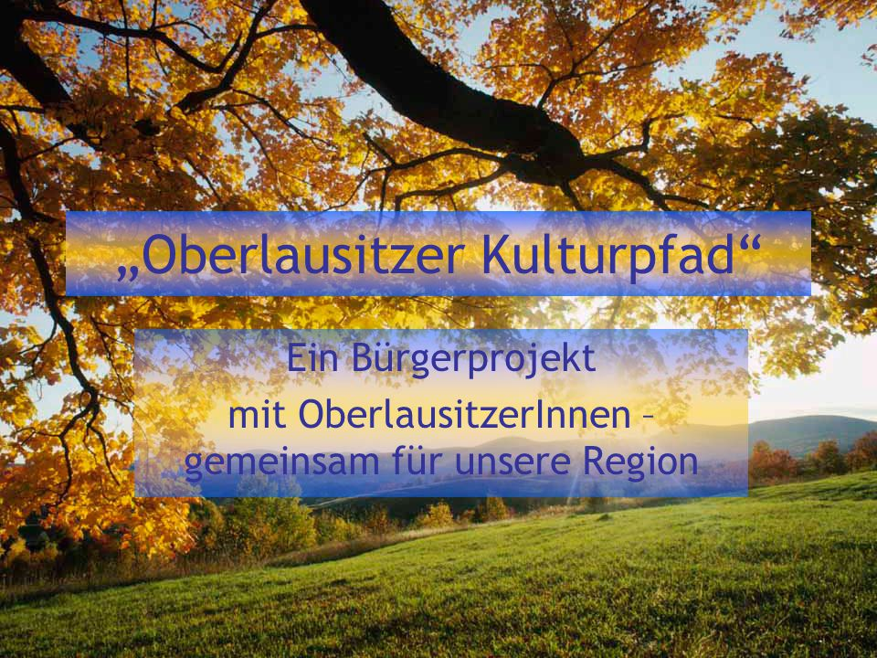 """""""Oberlausitzer Kulturpfad"""