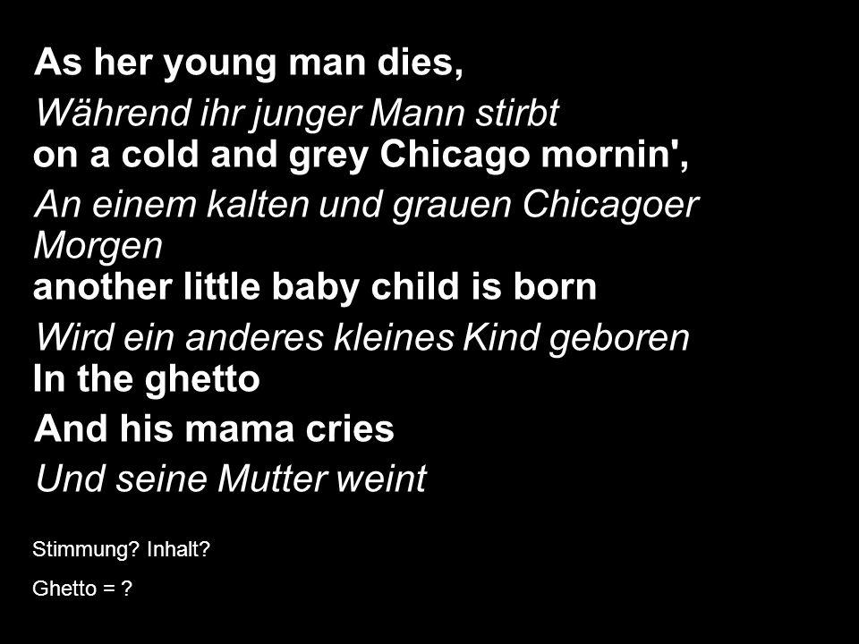 Während ihr junger Mann stirbt on a cold and grey Chicago mornin ,