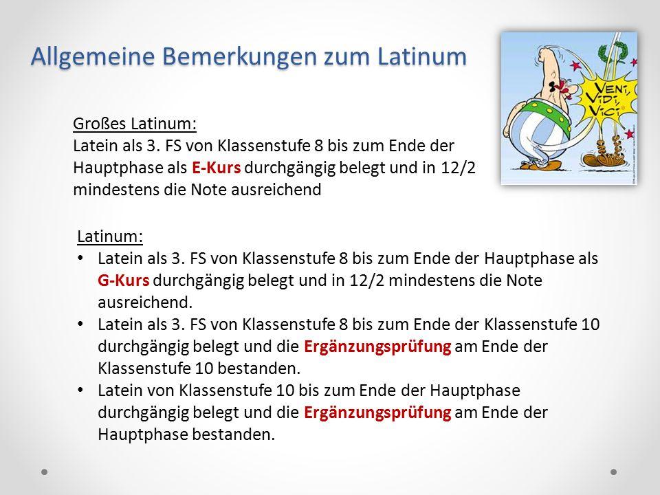 Allgemeine Bemerkungen zum Latinum