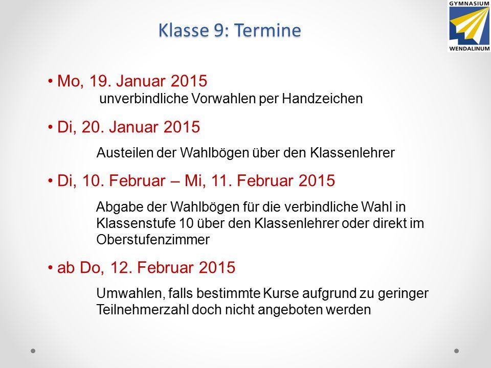 Klasse 9: Termine Mo, 19. Januar 2015 Di, 20. Januar 2015