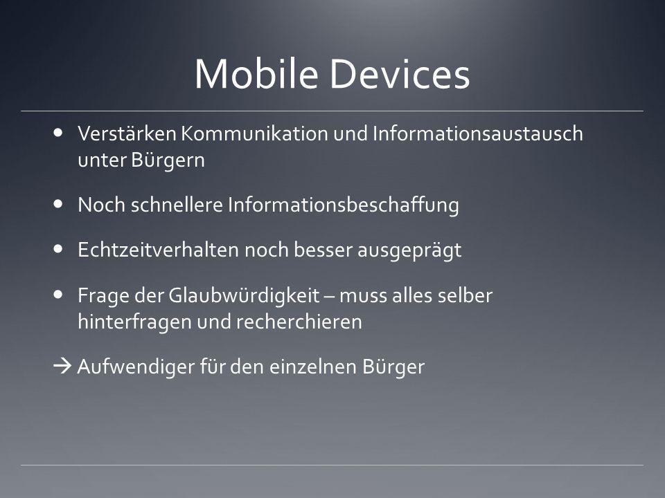 Mobile Devices Verstärken Kommunikation und Informationsaustausch unter Bürgern. Noch schnellere Informationsbeschaffung.
