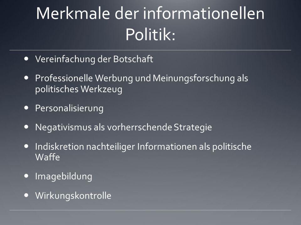 Merkmale der informationellen Politik: