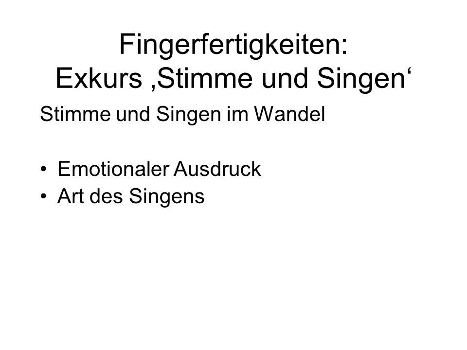 Fingerfertigkeiten: Exkurs 'Stimme und Singen'
