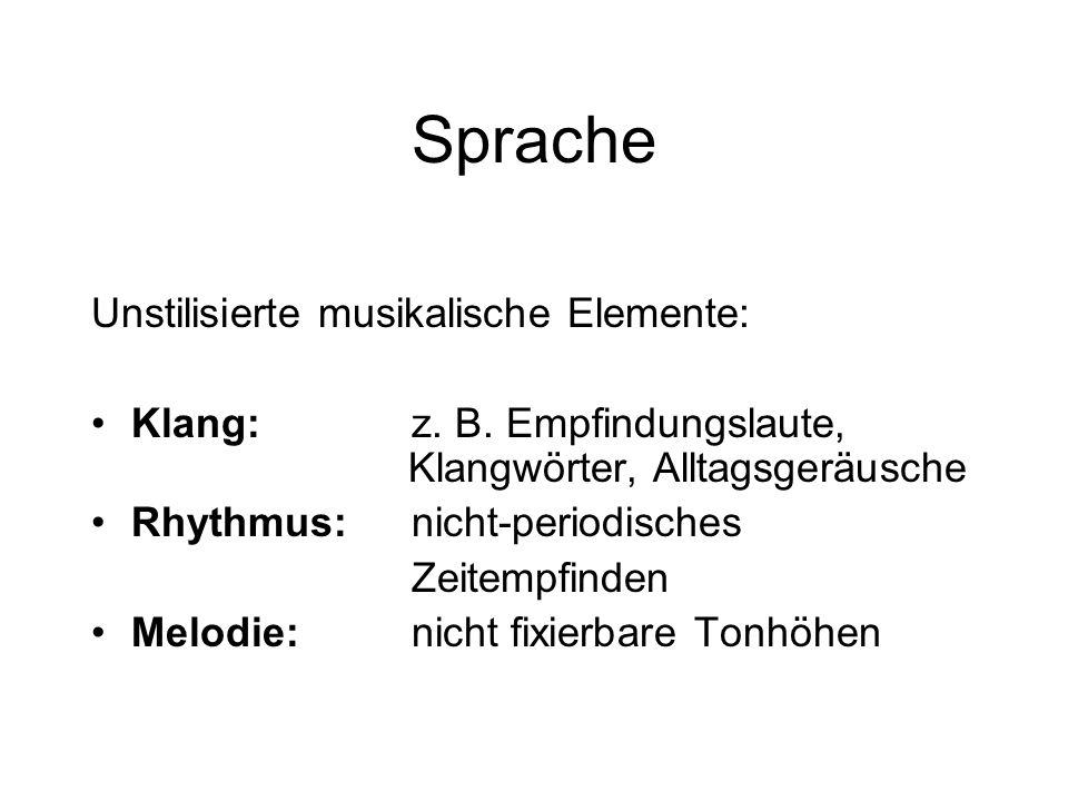 Sprache Unstilisierte musikalische Elemente: