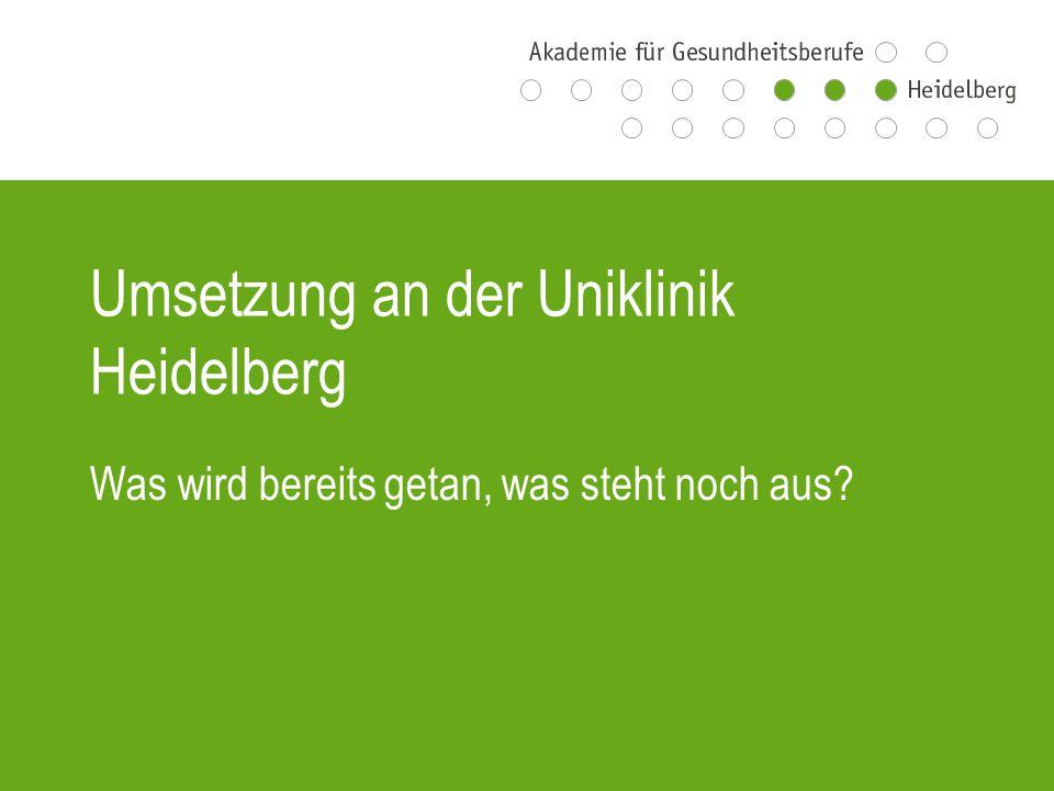 Umsetzung an der Uniklinik Heidelberg