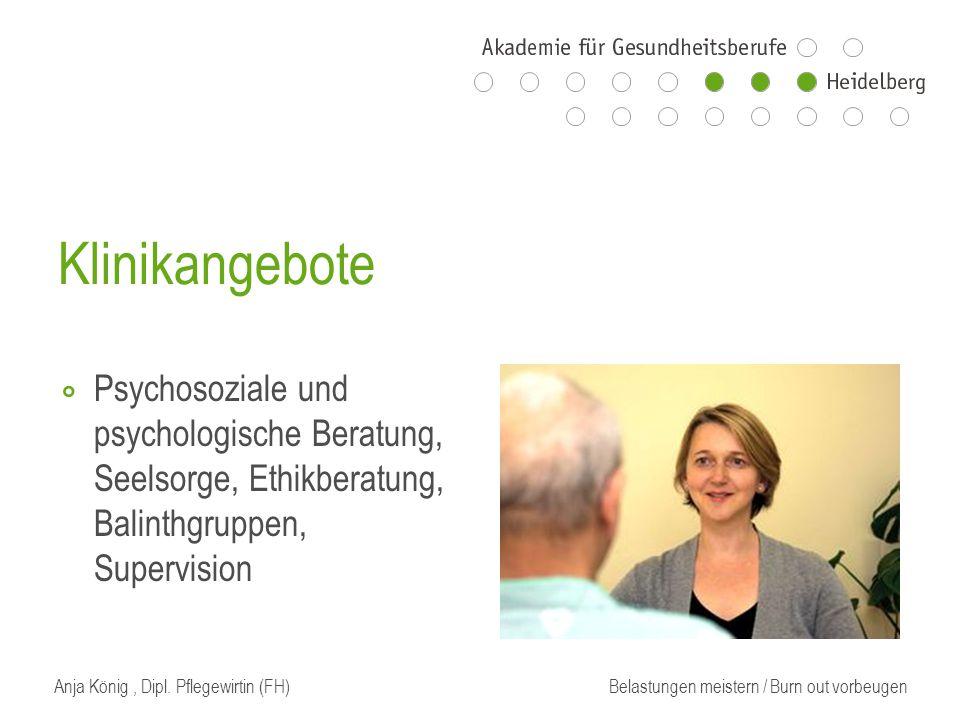 Klinikangebote Psychosoziale und psychologische Beratung, Seelsorge, Ethikberatung, Balinthgruppen, Supervision.
