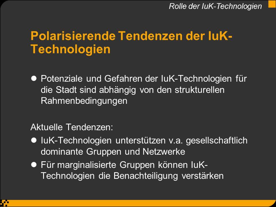 Polarisierende Tendenzen der IuK-Technologien