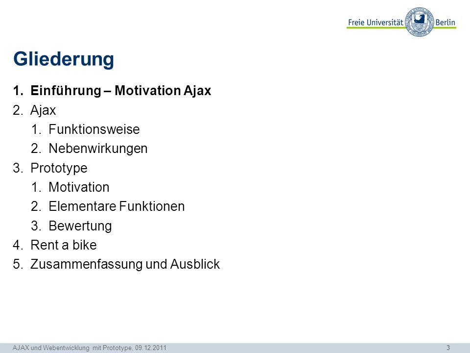 Gliederung Einführung – Motivation Ajax Ajax Funktionsweise