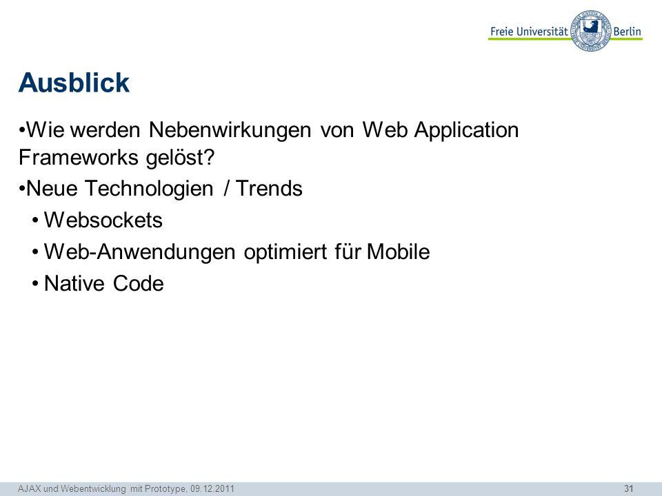 Ausblick Wie werden Nebenwirkungen von Web Application Frameworks gelöst Neue Technologien / Trends.