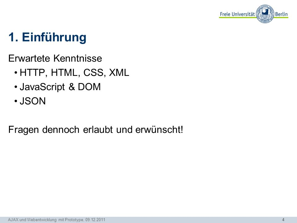 1. Einführung Erwartete Kenntnisse HTTP, HTML, CSS, XML