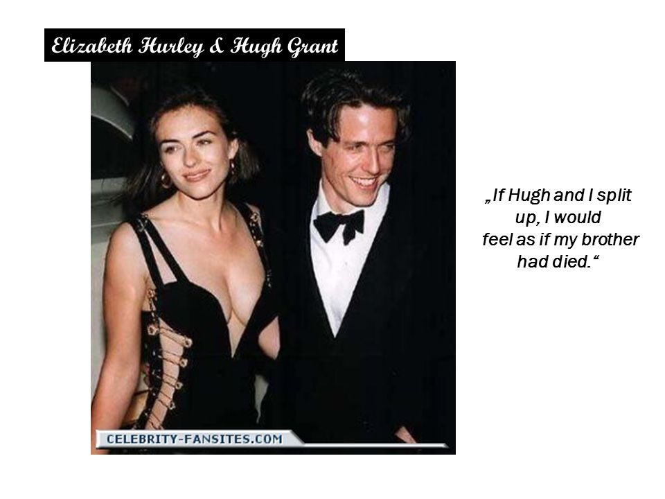 """If Hugh and I split up, I would feel as if my brother had died."