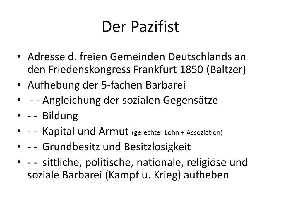 Der Pazifist Adresse d. freien Gemeinden Deutschlands an den Friedenskongress Frankfurt 1850 (Baltzer)