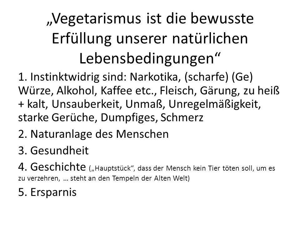 """""""Vegetarismus ist die bewusste Erfüllung unserer natürlichen Lebensbedingungen"""