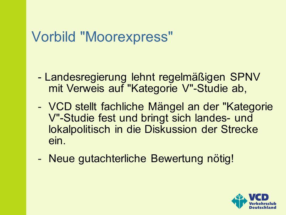 Vorbild Moorexpress - Landesregierung lehnt regelmäßigen SPNV mit Verweis auf Kategorie V -Studie ab,