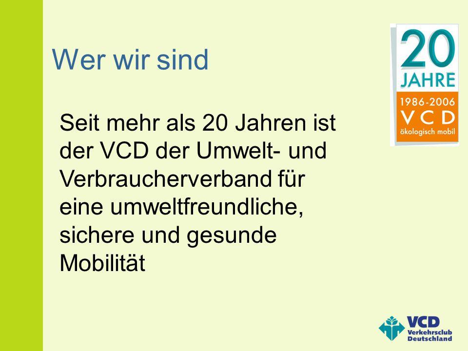 Wer wir sind Seit mehr als 20 Jahren ist der VCD der Umwelt- und Verbraucherverband für eine umweltfreundliche, sichere und gesunde Mobilität.