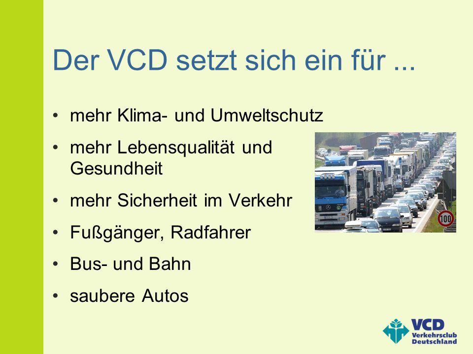Der VCD setzt sich ein für ...