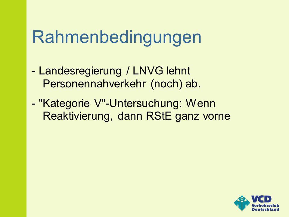 Rahmenbedingungen - Landesregierung / LNVG lehnt Personennahverkehr (noch) ab.