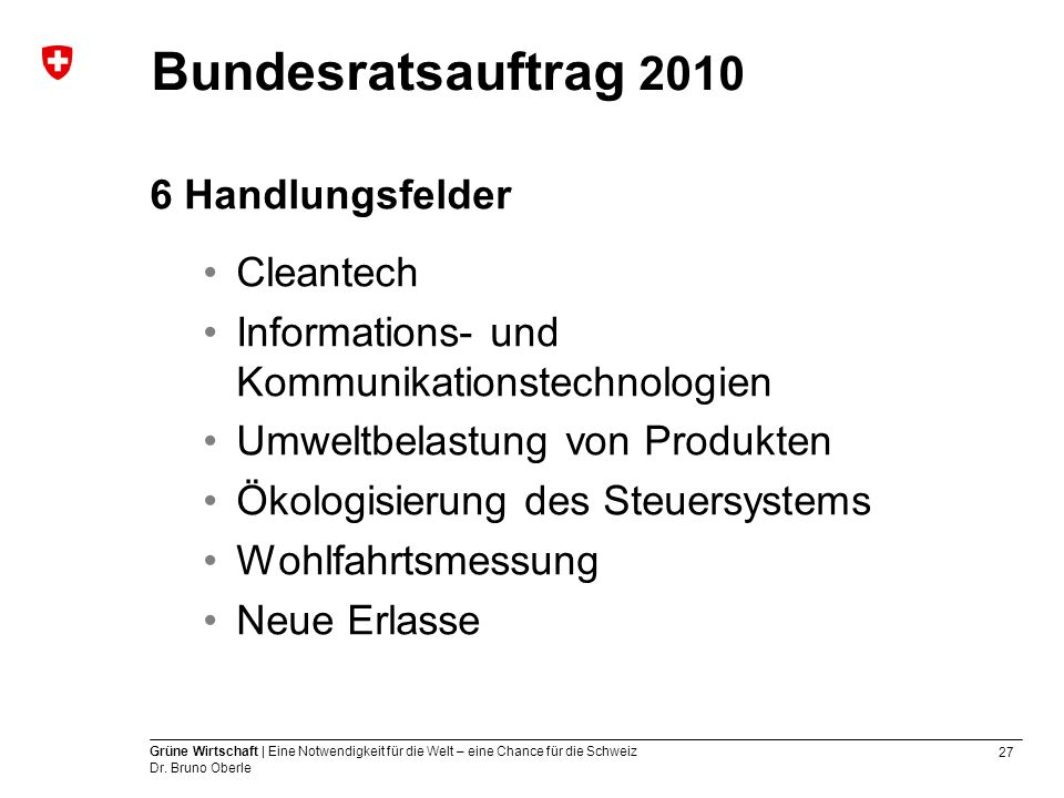 Bundesratsauftrag 2010 6 Handlungsfelder Cleantech