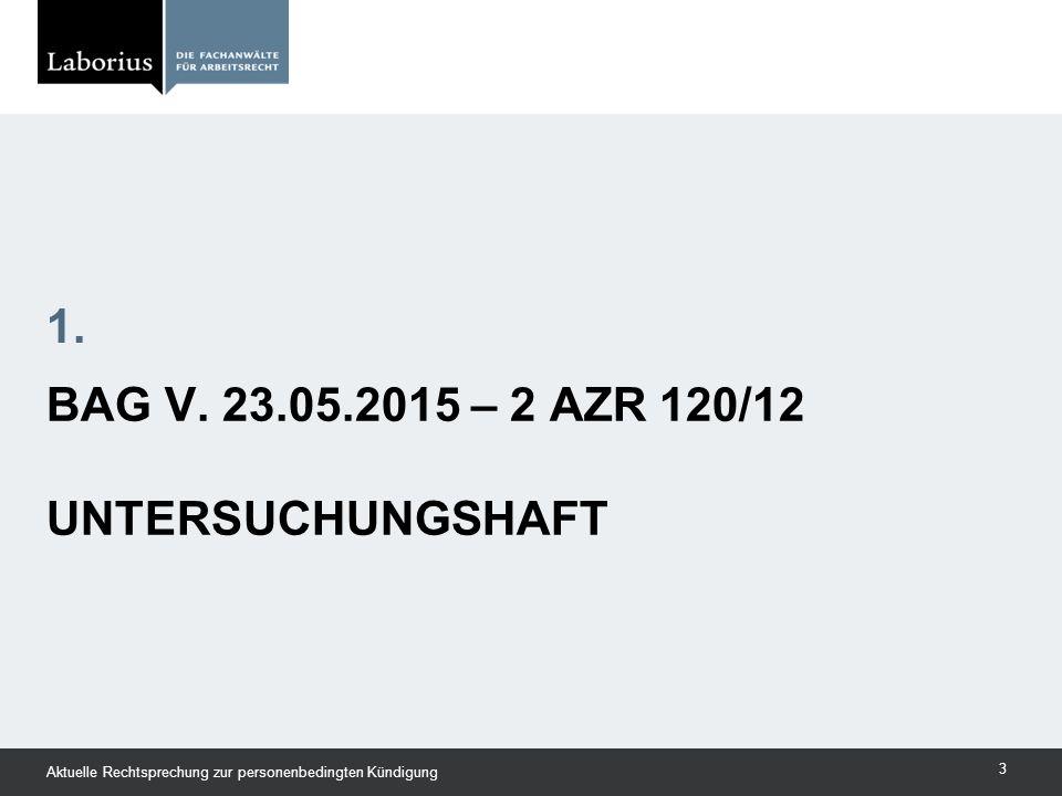 BAG v. 23.05.2015 – 2 AZR 120/12 Untersuchungshaft