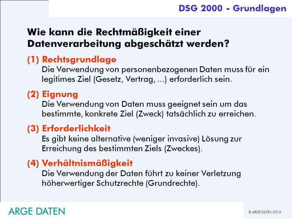 DSG 2000 - Grundlagen Wie kann die Rechtmäßigkeit einer Datenverarbeitung abgeschätzt werden (1) Rechtsgrundlage.