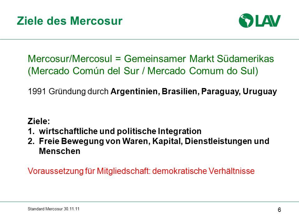Ziele des Mercosur Mercosur/Mercosul = Gemeinsamer Markt Südamerikas