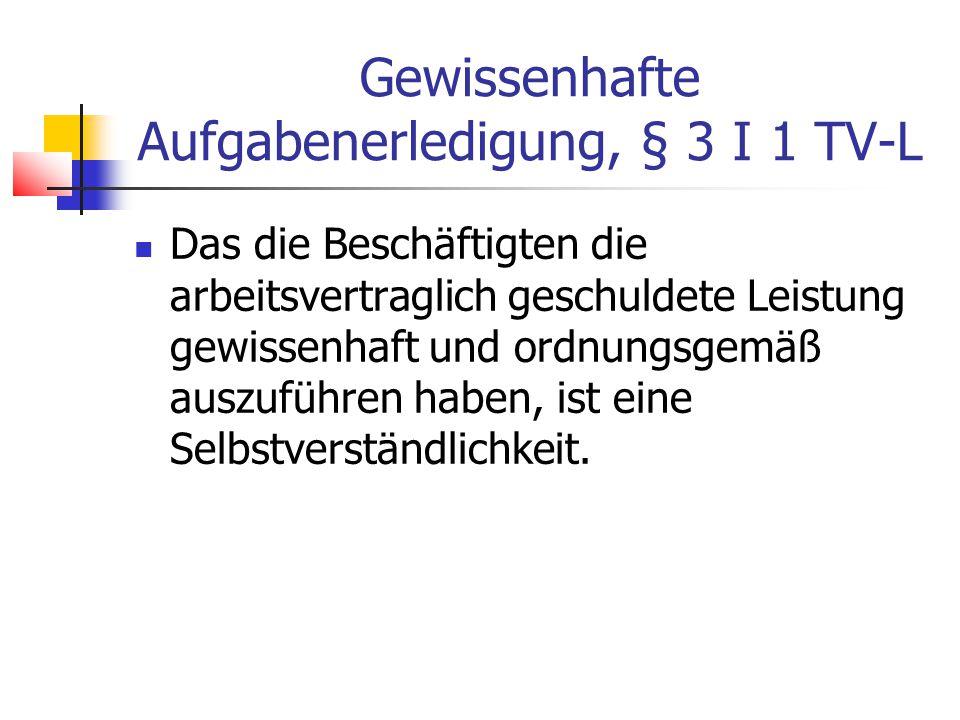 Gewissenhafte Aufgabenerledigung, § 3 I 1 TV-L