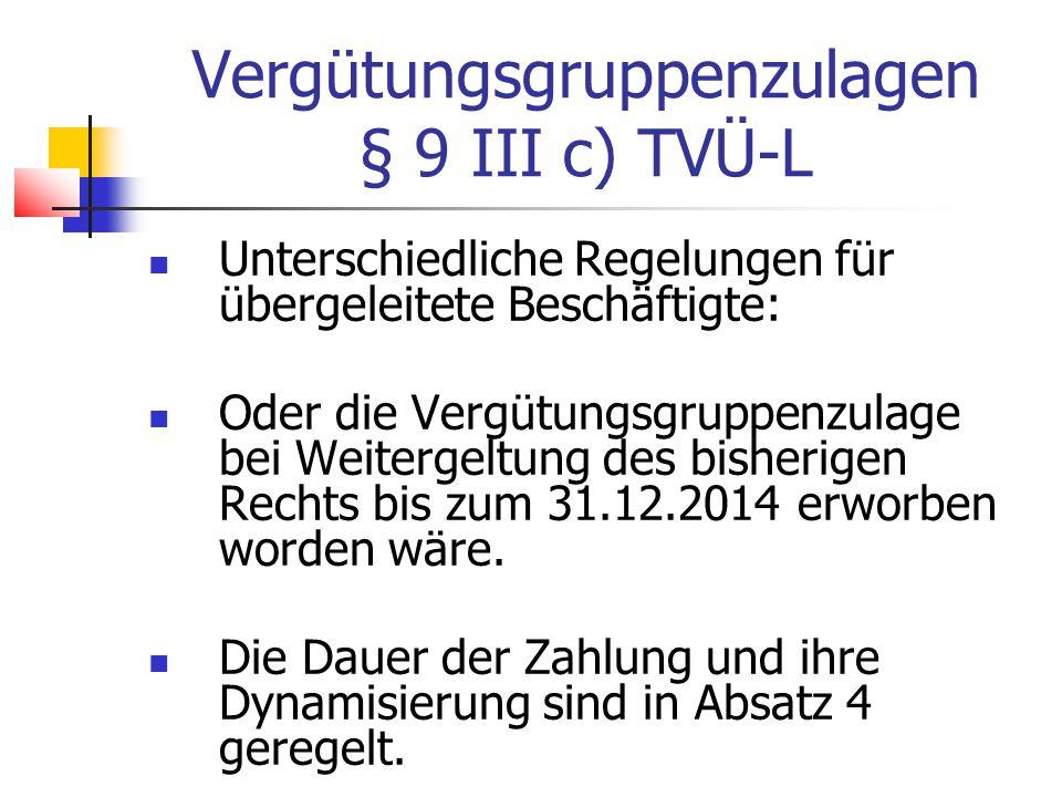 Vergütungsgruppenzulagen § 9 III c) TVÜ-L